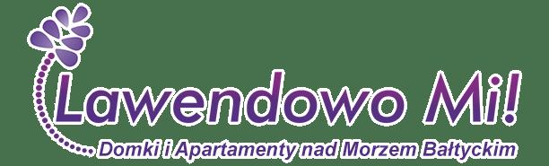 Lawendowo-Mi.pl #Apartamenty i Domki nad Morzem Bałtyckim